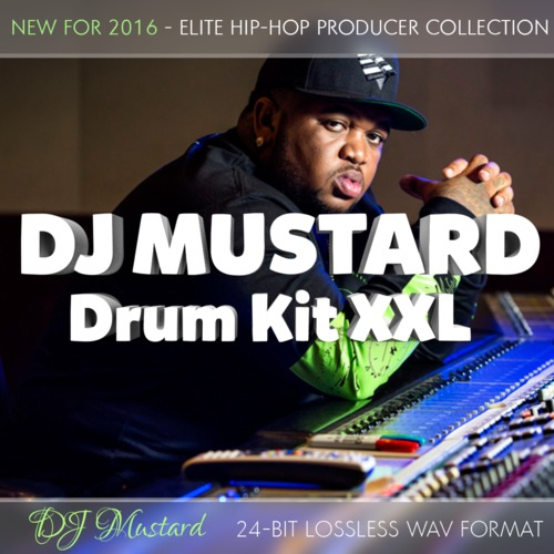 Product picture DJ Mustard Drum Kit XXL Samples Collection 24Bit 2016